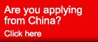 Are you applying from China? Click here